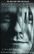 Heavier Than Heaven A Biography of Kurt Cobain