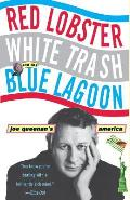 Red Lobster White Trash & the Blue Lagoon Joe Queenans America