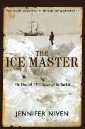 Ice Master The Doomed 1913 Voyage of the Karluk