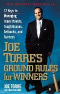 Joe Torre's Ground Rules for Winners (99 Edition)