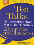 Ten Talks Parents Must Have with Their Children about Sex & Character