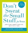 Dont Sweat the Small Stuff for Teens Simple Ways to Keep Your Cool in Stressful Times