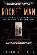 Rocket Man: Robert H. Goddard and the Birth of the Space Age