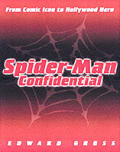 Spider-Man Confidential: From Comic Icon to Hollywood Hero