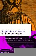 Aristotles Poetics for Screenwriters Storytelling Secrets from the Greatest Mind in Western Civilization
