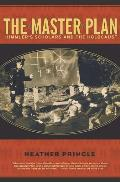 The Master Plan: Himmler's Scholars and the Holocaust Cover