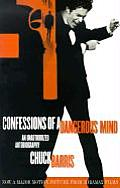 Confessions of a Dangerous Mind: An Unauthorized Autobiography Cover