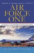 Air Force One A History of the Presidents & Their Planes