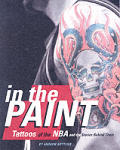 In The Paint Tattoos Of The Nba & The Stories Behind Them