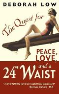 The Quest for Peace, Love and a 24 Waist