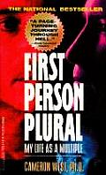 First Person Plural : My Life As a Multiple (99 Edition)
