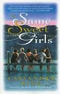 The Same Sweet Girls: A Novel Cover