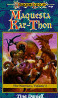 Dragonlance Saga Novel: Warriors #02: Maquesta Kar-Thon by Tina Daniell