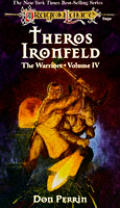 Dragonlance Saga Novel: Warriors #04: Theros Ironfeld by Don Perrin