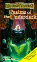 Realms Of The Underdark (Forgotten Realms Anthology) by J Robert King