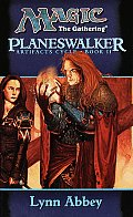 Magic The Gathering Novel: Artifacts Cycle #02: Planeswalker by Lynn Abbey