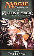 Myths Of Magic Magic The Gathering