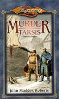 Murder In Tarsis (Dragonlance Classics) by John Maddox Roberts