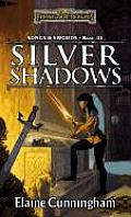 Forgotten Realms Novel: Songs & Swords #03: Silver Shadows by Elaine Cunningham
