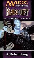 Magic The Gathering Novel: Invasion Cycle #02: Planeshift by J Robert King