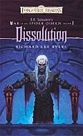 Dissolution: R.A. Salvatore Presents The War Of The Spider Queen by Richard Lee Byers