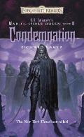 Condemnation: R.A. Salvatore Presents The War Of The Spider Queen by Richard Baker