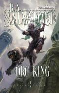 Forgotten Realms Novel: Transitions Trilogy #01: The Orc King Cover