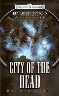 City Of The Dead (Forgotten Realms Novel: Ed Greenwood Presents Waterdeep) by Rosemary Jones
