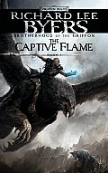 Brotherhood Of The Griffon #01: The Captive Flame by Richard Lee Byers