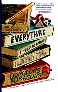 Everything I Need to Know I Learned from Dungeons & Dragons A Dungeons & Dragons Novel