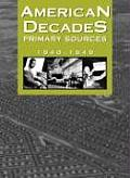 American Decades Primary Sources: 1940-1949