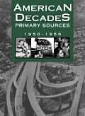 American Decades Primary Sources: 1950-1959