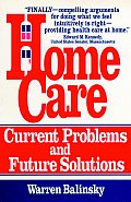 Home Care: Current Problems & Future Solutions