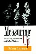 Measuring Up: Standards, Assessment, and School Reform