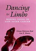 Dancing in Limbo: Making Sense of Life After Cancer