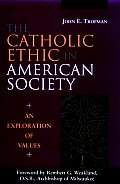 Catholic Ethic In American Society An Ex