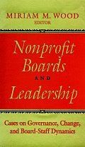 Nonprofit Boards and Leadership: Cases on Governance, Change, and Board-Staff Dynamics (Jossey-Bass Nonprofit Sector)
