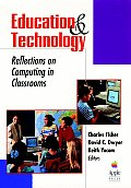 Education and Technology: Reflections on Computing in Classrooms (Jossey-Bass Education Series)