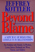 Beyond Blame A New Way of Resolving Conflicts in Relationships