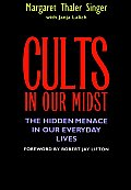 Cults in Our Midst: The Hidden Menance in Our Everyday Lives