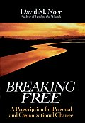 Breaking Free: A Prescription for Personal and Organizational Change