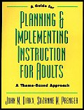 Guide to Planning & Implementing Instruction for Adults A Theme Based Approach