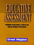 Educative Assessment: Designing Assessments to Inform and Improve Student Performance (Jossey-Bass Education)