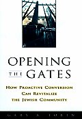 Opening the Gates How Proactive Conversion Can Revitalize the Jewish Community