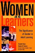 Women as Learners: The Significance of Gender in Adult Learning (Jossey-Bass Higher and Adult Education)