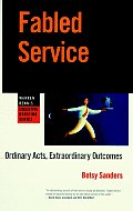 Fabled Service (Warren Bennis Executive Briefing Series) Cover