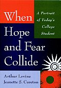 When Hope & Fear Collide A Portrait of Todays College Student
