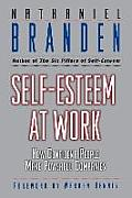 Self Esteem at Work How Confident People Make Powerful Companies