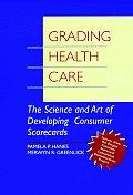 Grading Health Care The Science & Art of Developing Consumer Scorecards