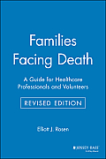 Families Facing Death A Guide for Healthcare Professionals & Volunteers